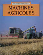 "Couverture du livre ""Machines agricoles"", R.J. Stephen ; [adaptation française de] F. Carlier ; [illustrations de Rhoda & Robert Burns], éd. Gamma, 1987"